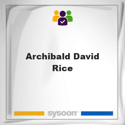 Archibald David Rice, Archibald David Rice, member