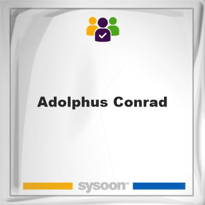 Adolphus Conrad, Adolphus Conrad, member