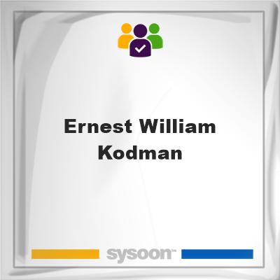 Ernest William Kodman, Ernest William Kodman, member