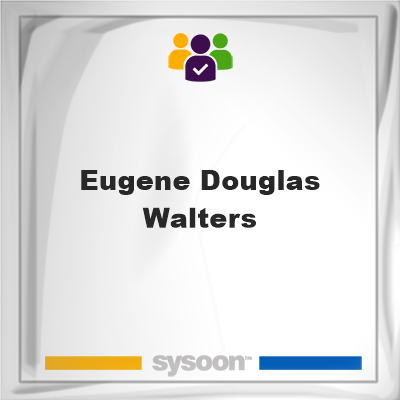 Eugene Douglas Walters, memberEugene Douglas Walters on Sysoon