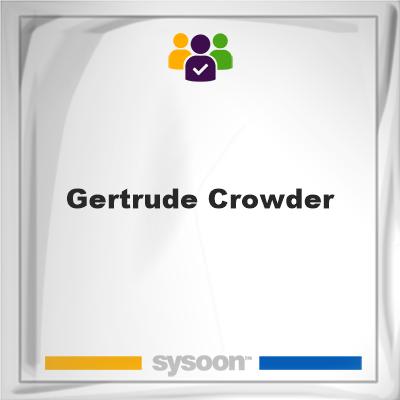 Gertrude Crowder, Gertrude Crowder, member