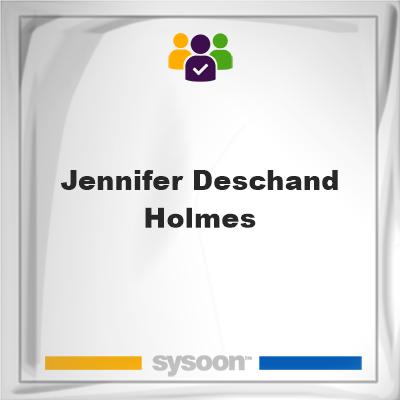 Jennifer Deschand Holmes, Jennifer Deschand Holmes, member