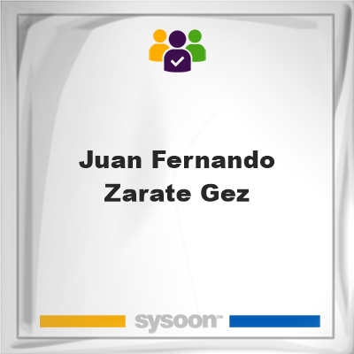 Juan Fernando Zarate Gez, Juan Fernando Zarate Gez, member