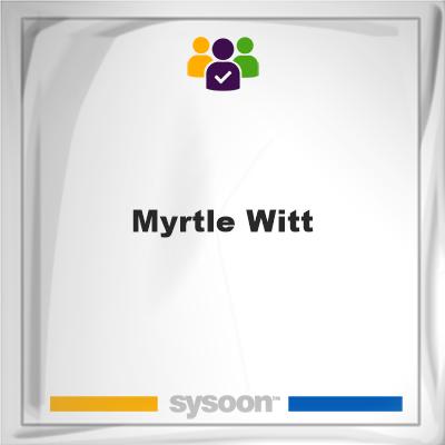 Myrtle Witt, Myrtle Witt, member