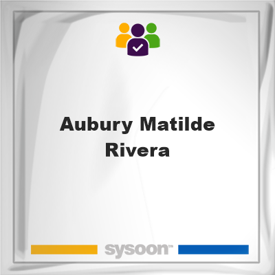Aubury Matilde Rivera , Aubury Matilde Rivera , member