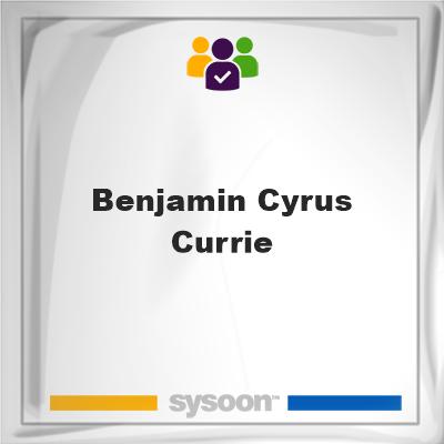 Benjamin Cyrus Currie, Benjamin Cyrus Currie, member