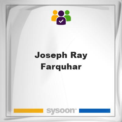 Joseph Ray Farquhar, Joseph Ray Farquhar, member
